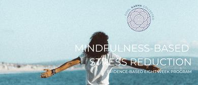 Mindfulness-Based Stress Reduction – 8-Week Program