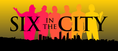 Six In The City: POSTPONED