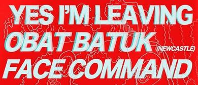 Yes I'm Leaving, Face Command, Bushing and Obat Batuk