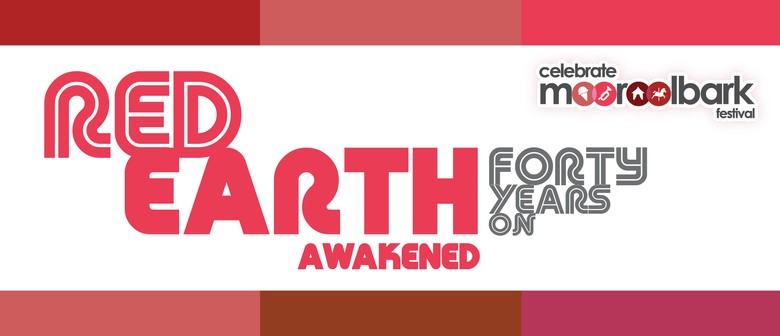 Celebrate Mooroolbark – Red Earth Awakened – 40 Years