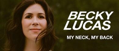 Becky Lucas – My Neck, My Back – Adelaide Fringe