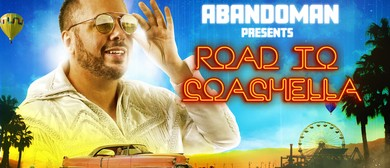 Abandoman: The Road to Coachella – Adelaide Fringe