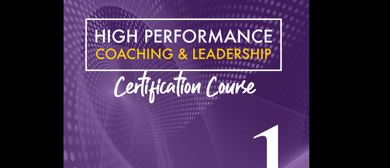 High Performance Coaching & Leadership – Lvl 1