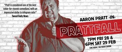 Aaron Pratt: Prattfall