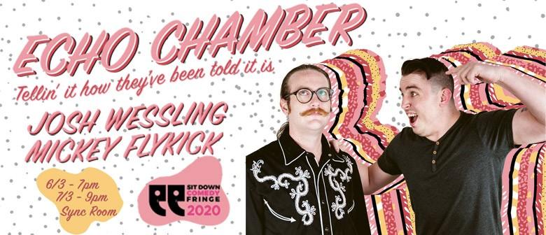 Josh Wessling & Mickey Flykick: Echo Chamber