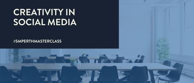 Creativity In Social Media – Masterclass
