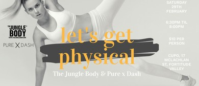 Let's Get Physical – The Jungle Body X Pure Dash