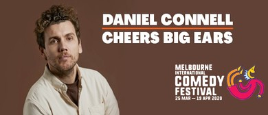 Daniel Connell – Cheers Big Ears – MICF