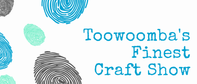 Toowoomba's Finest Craft Show
