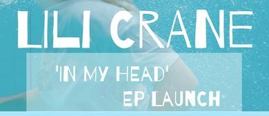 Lili Crane EP Launch