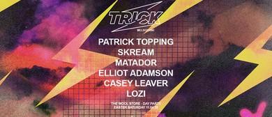 Trick w/ Patrick Topping, Skream & Matador