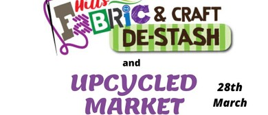 Hills Fabric & Craft De-Stash and UpCycled Market: POSTPONED