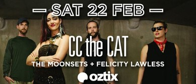 CC the Cat, The Moonsets and Felicity Lawless