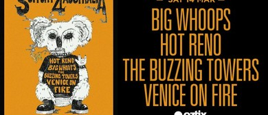 Big Whoops, Hot Reno, The Buzzing Towers and Venice on Fire