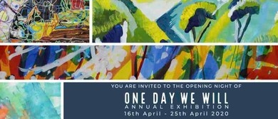 One Day We Will Art Exhibition: CANCELLED
