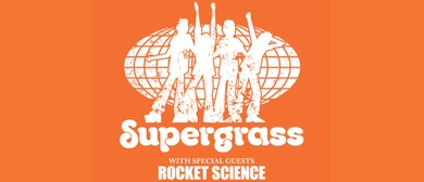 Supergrass with special guest Rocket Science: POSTPONED