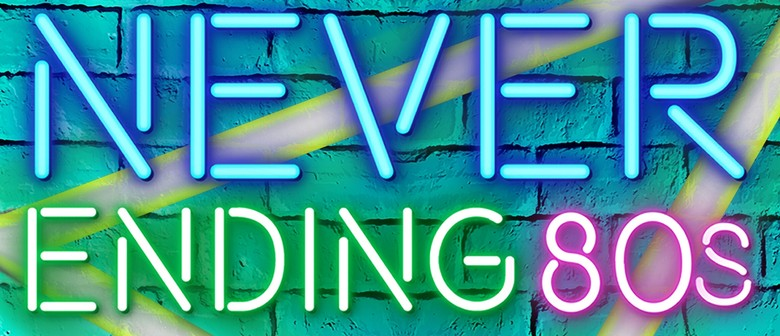 Never Ending 80s – Greatest Hits Tour