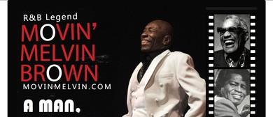 Movin' Melvin Brown – A Man, A Magic, A Music