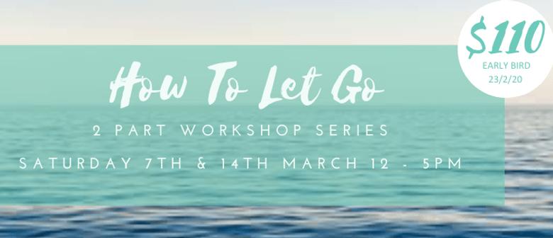 How To Let Go Weekend Workshop
