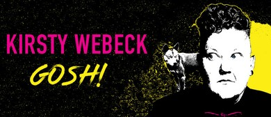 Kirsty Webeck's 'Gosh!' – Melbourne Int'l Comedy Festival
