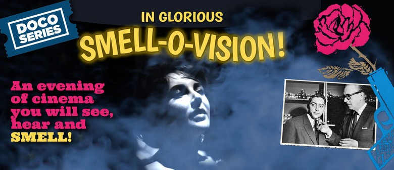In Glorious Smell-O-Vision! - Documentary Screening