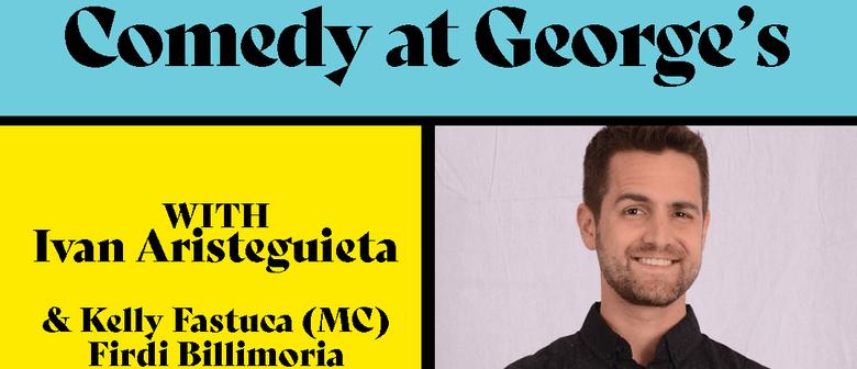 Comedy At George's – Ivan Aristeguieta