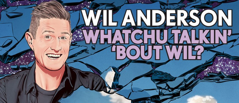 Wil Anderson – Whatchu Talkin' 'Bout Wil?: CANCELLED