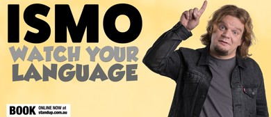 ISMO: Watch Your Language