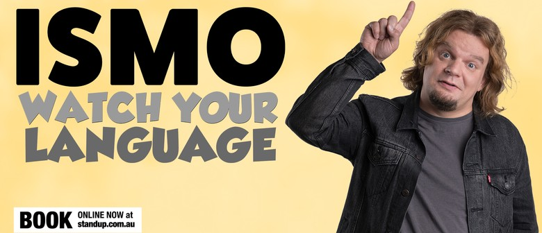 ISMO: Watch Your Language: POSTPONED