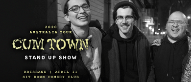 Cum Town: Stand Up: CANCELLED