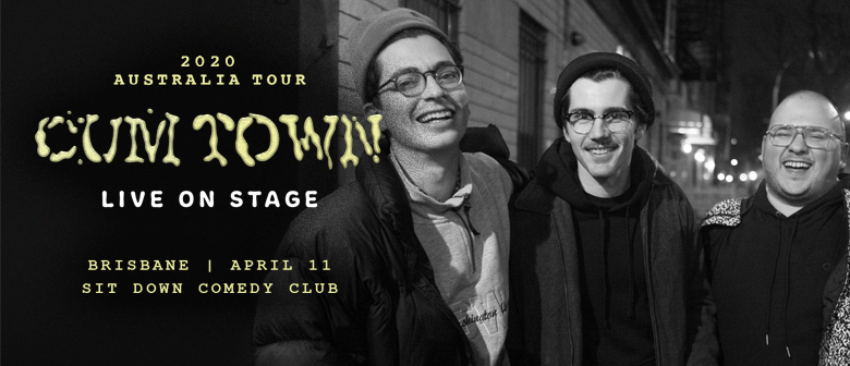 Cum Town: Live Podcast: CANCELLED