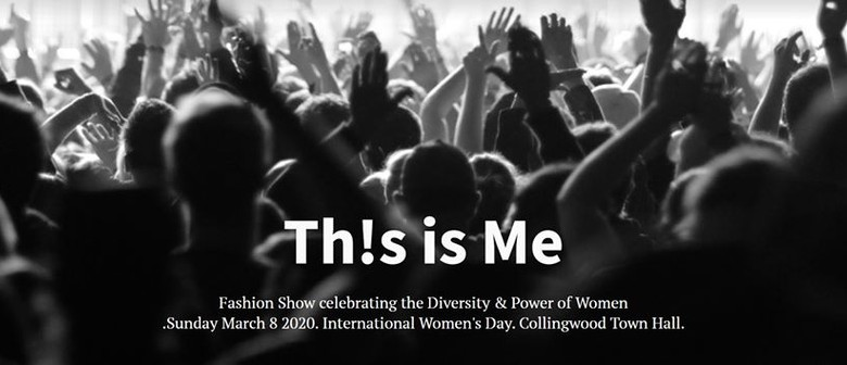 Th!s is Me Celebrating Women and their Power IWD2020