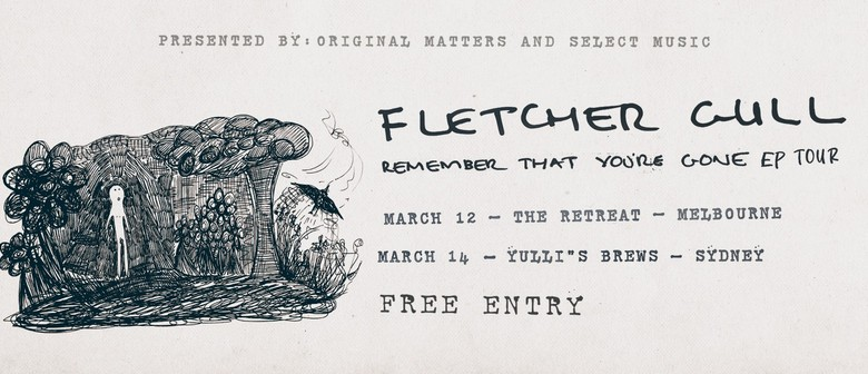 Fletcher Gull | Remember That You're Gone EP Launch Tour