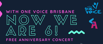 Now We Are 6 – WOVBrisbane's 6th Anniversary Concert