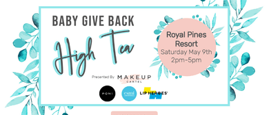 Baby Give Back High Tea