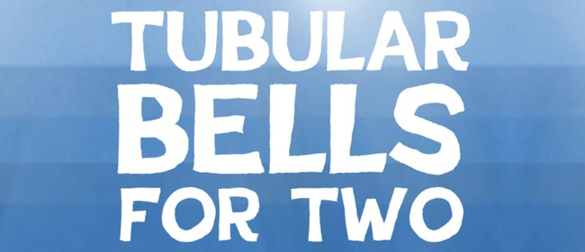 Image for Tubular Bells For Two: CANCELLED