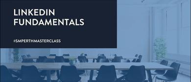 LinkedIn Fundamentals – Masterclass