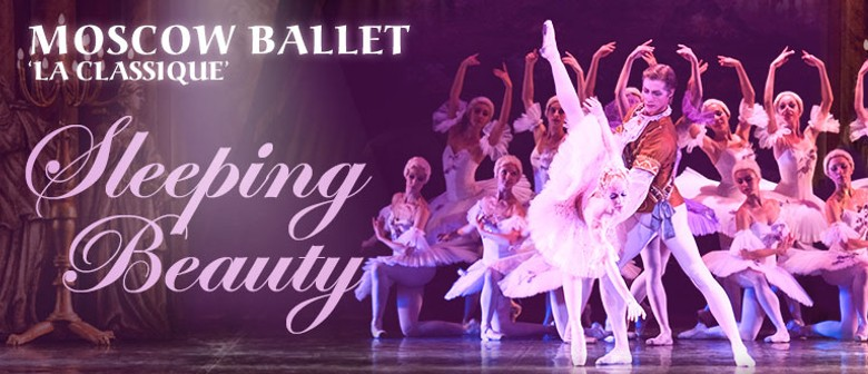 Sleeping Beauty – Moscow Ballet