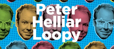 Peter Helliar – Loopy: CANCELLED