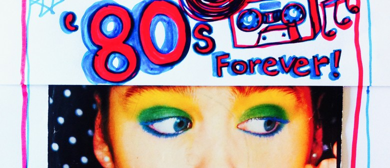 '80s Forever – Totally '80s Dance Party