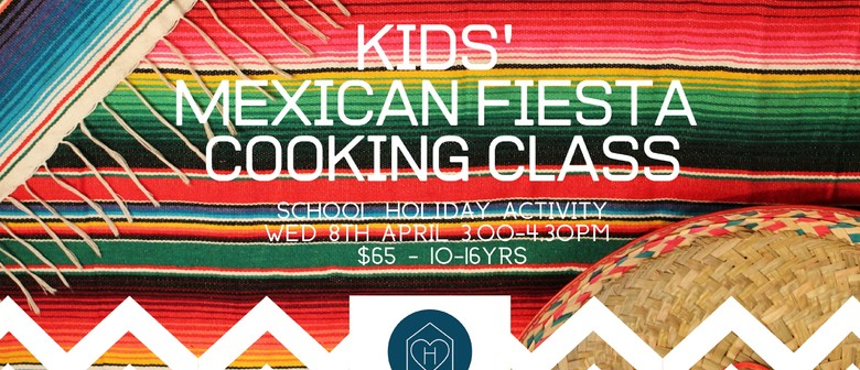 School Holiday Cooking Class – Mexican Fiesta