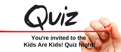Kids Are Kids! Quiz Night