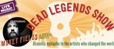 Dead Legends Show: POSTPONED