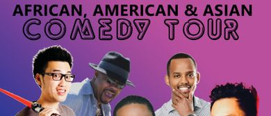 African, American & Asian Stand up Comedy Tour - 2 FOR 1