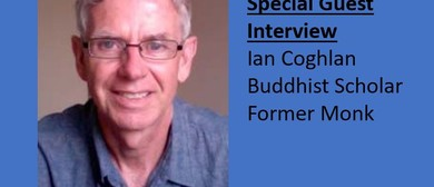 Special Guest Interview - Buddhist Scholar Ian James Coghlan