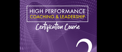 High Performance Coaching & Leadership – Lvl 2