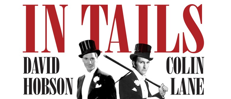 David Hobson and Colin Lane – In Tails: POSTPONED