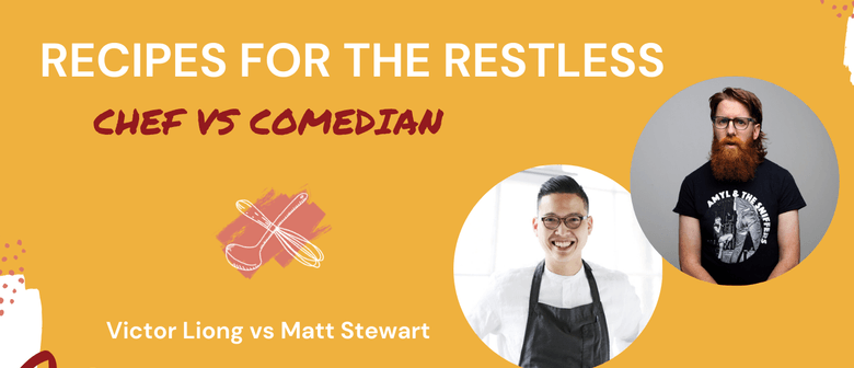 Recipes for the Restless with Victor Liong and Matt Stewart