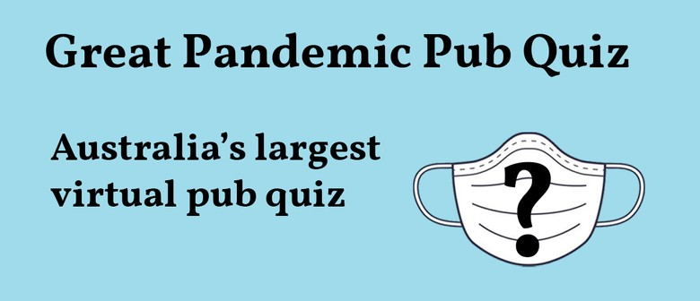 Pandemic Pub Quiz - Australia's Largest Virtual Pub Quiz