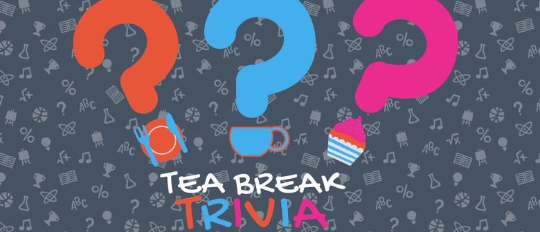 Tea Break Trivia - Game Three